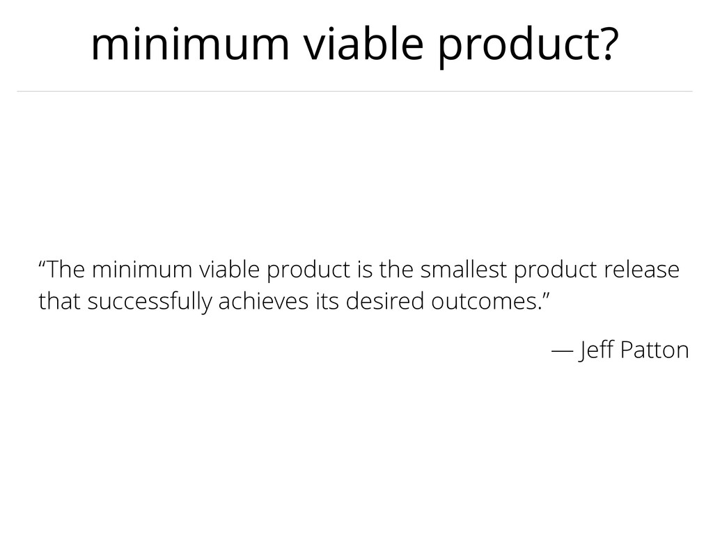 "minimum viable product? ""The minimum viable pro..."