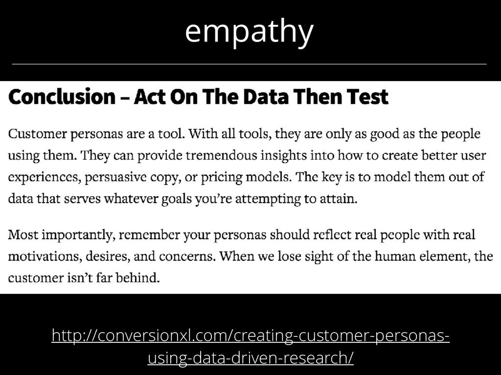 empathy http://conversionxl.com/creating-custom...