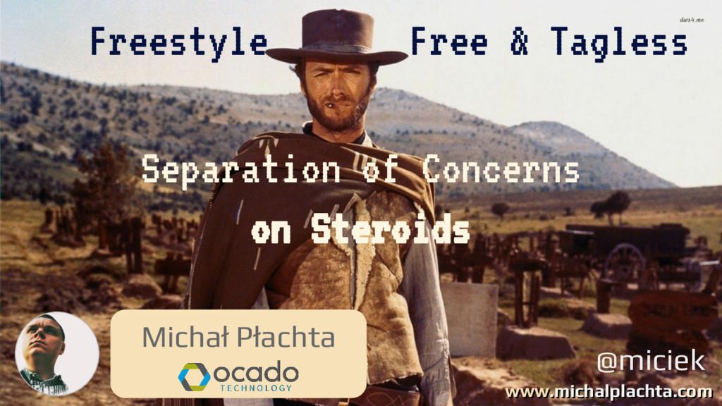 @miciek Michał Płachta Freestyle Free & Tagless...