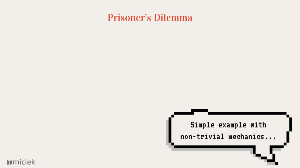 @miciek Prisoner's Dilemma Simple example with ...