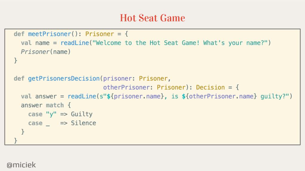 @miciek Hot Seat Game
