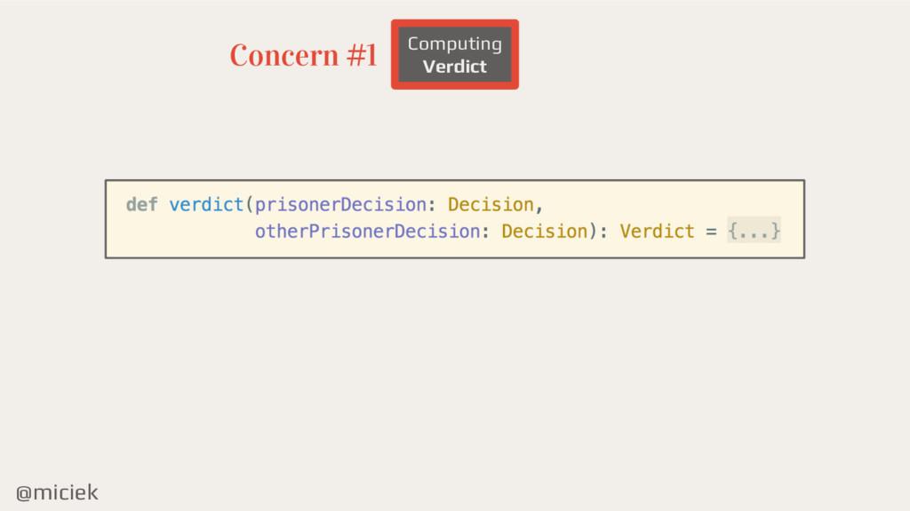 @miciek Computing Verdict Concern #1