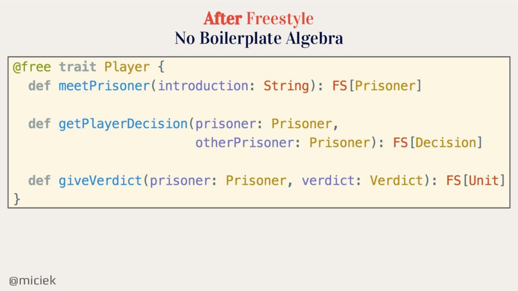 @miciek After Freestyle No Boilerplate Algebra