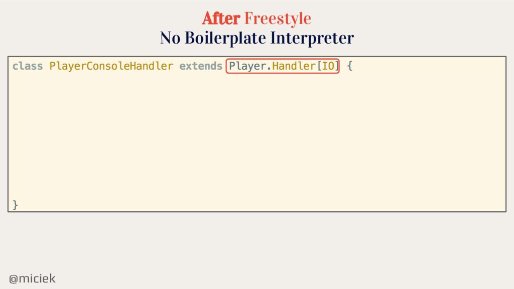 @miciek After Freestyle No Boilerplate Interpre...