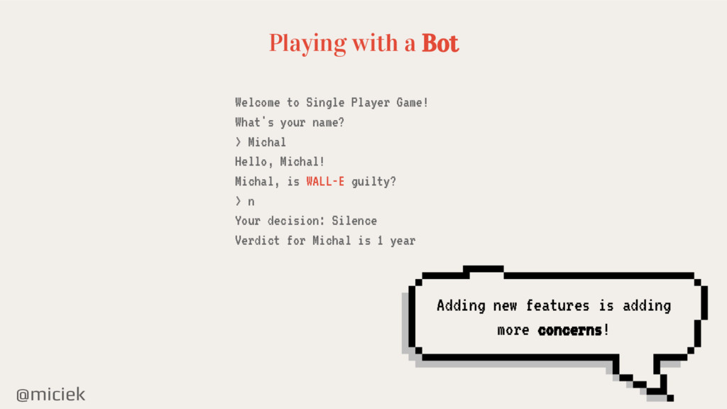 @miciek Playing with a Bot Welcome to Single Pl...