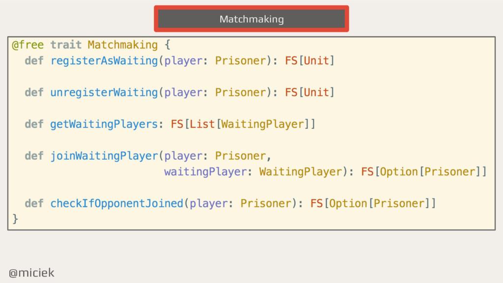 @miciek Matchmaking