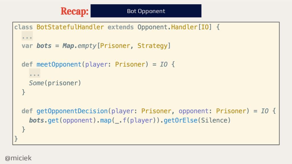 @miciek Bot Opponent Recap: