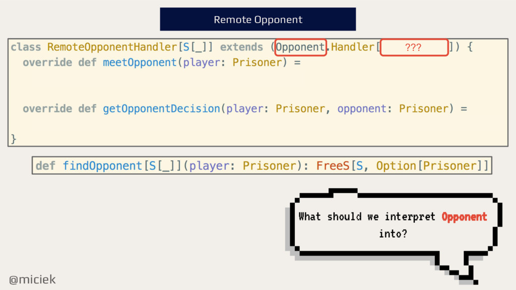 @miciek Remote Opponent What should we interpre...