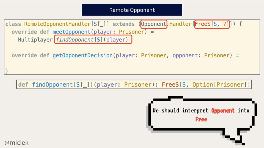 @miciek Remote Opponent We should interpret Opp...