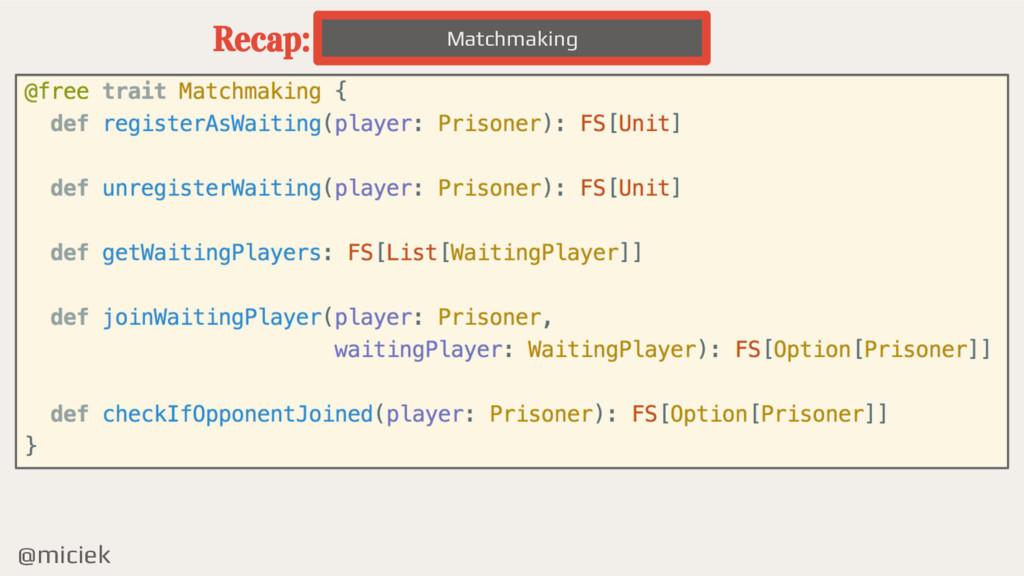 @miciek Matchmaking Recap: