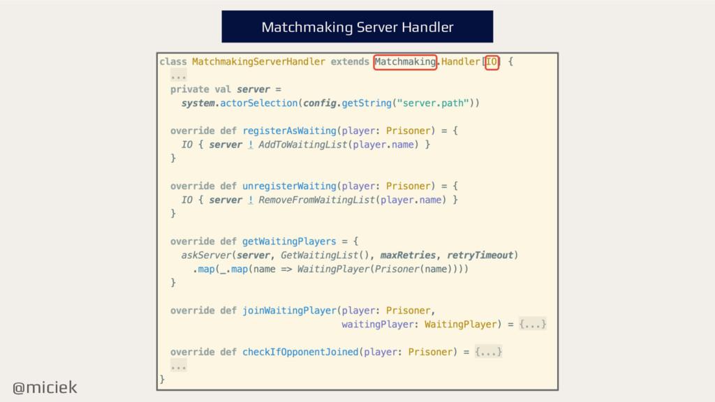 @miciek Matchmaking Server Handler