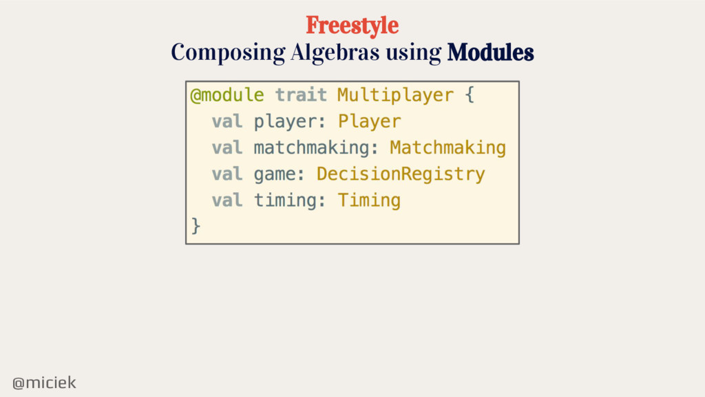 @miciek Freestyle Composing Algebras using Modu...