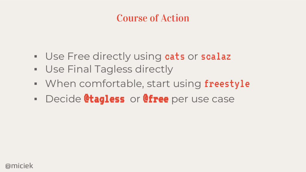 @miciek Course of Action ▪ Use Free directly us...