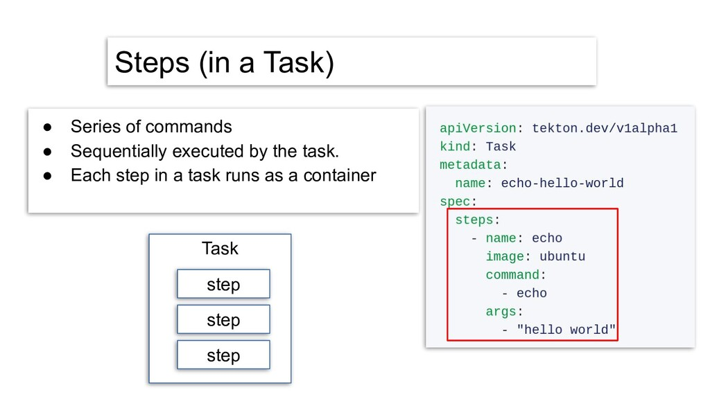 Steps (in a Task) ● Series of commands ● Sequen...