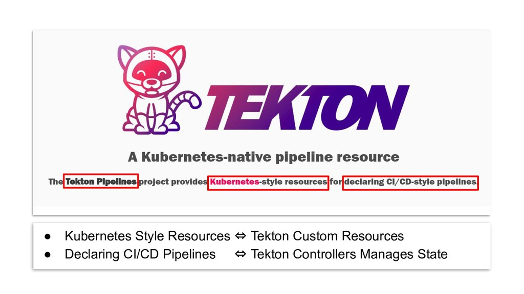 ● Kubernetes Style Resources ⇔ Tekton Custom Re...