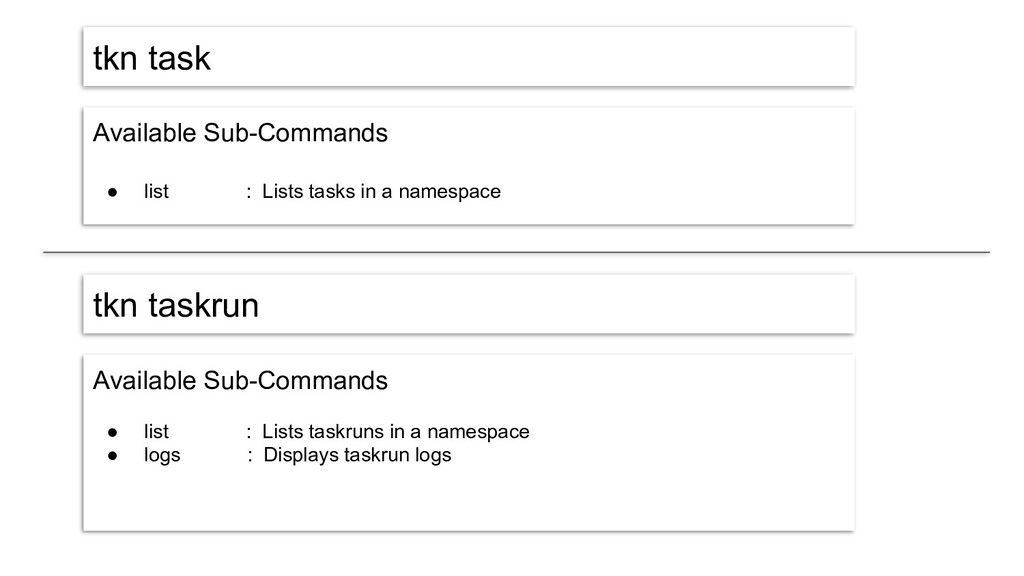 tkn task Available Sub-Commands ● list : Lists ...