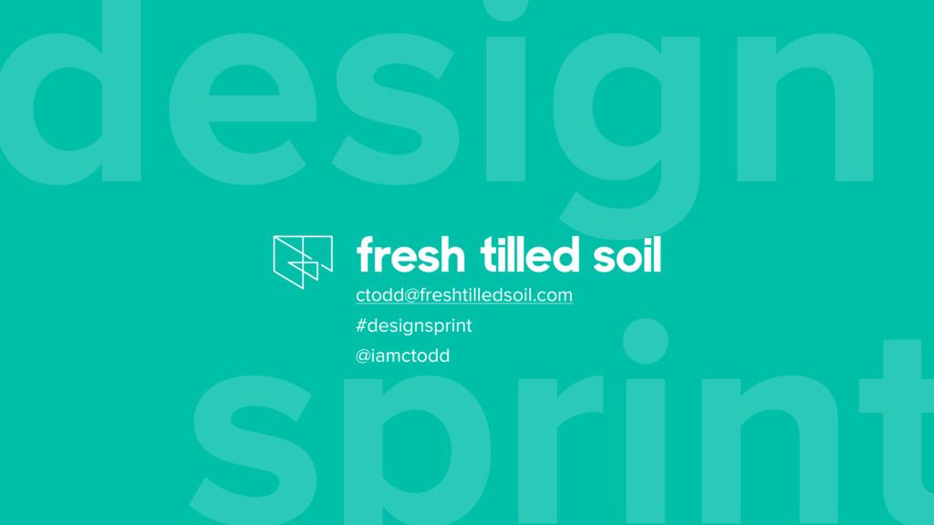 sprint design ctodd@freshtilledsoil.com #design...