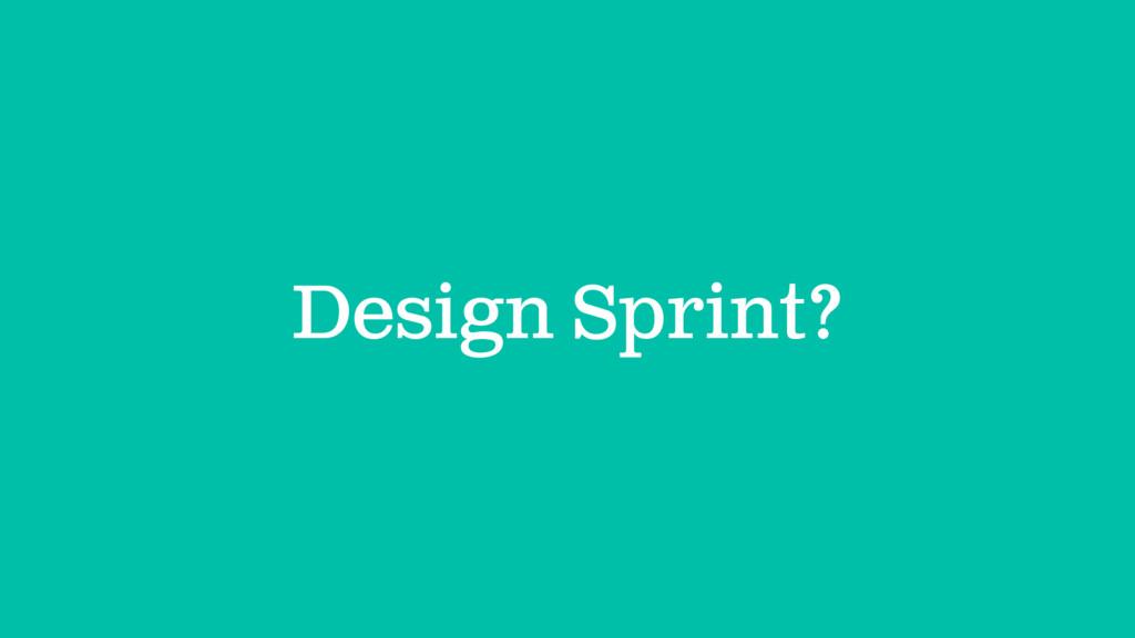Design Sprint?