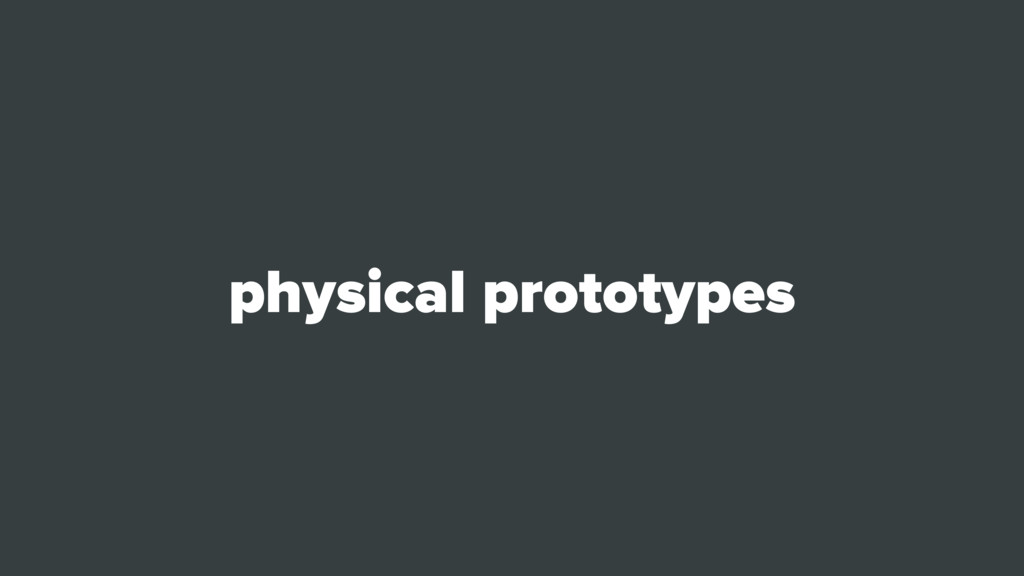 physical prototypes