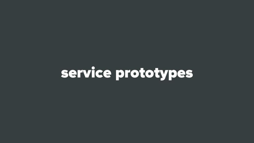 service prototypes