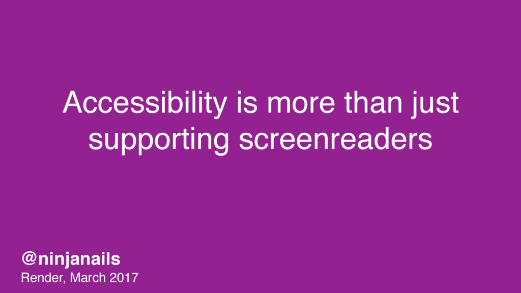 Accessibility is more than just supporting scre...