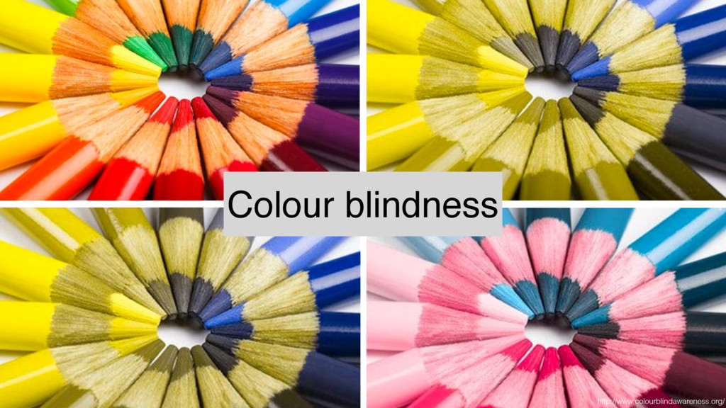 Colour blindness http://www.colourblindawarenes...