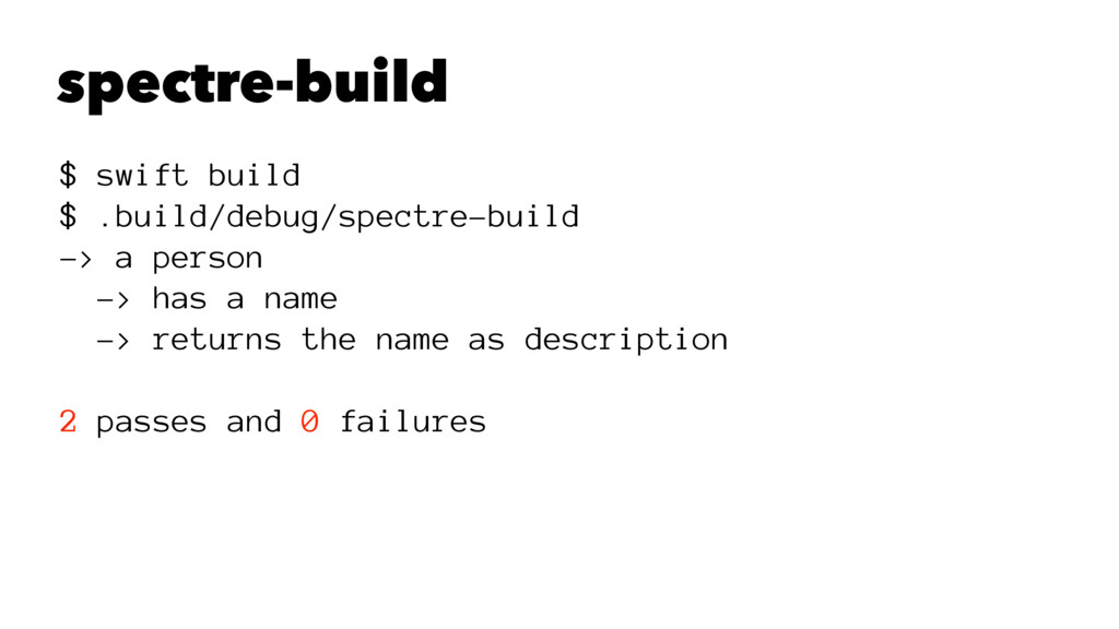 spectre-build $ swift build $ .build/debug/spec...