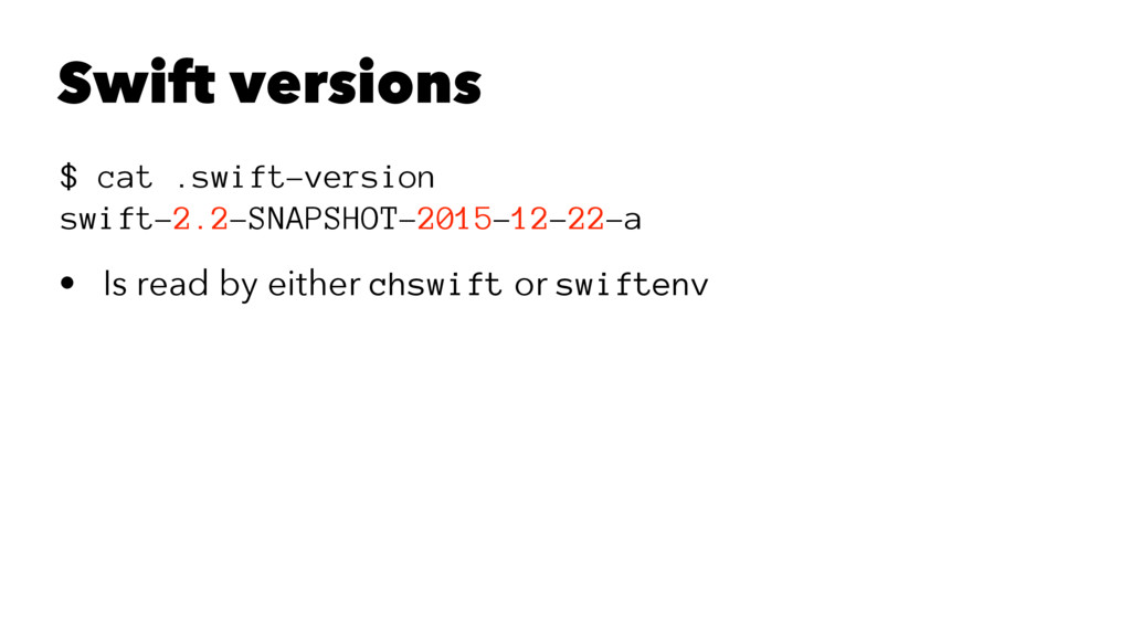 Swift versions $ cat .swift-version swift-2.2-S...