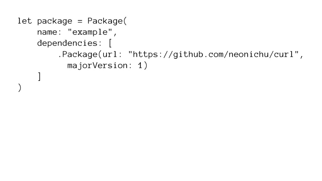 "let package = Package( name: ""example"", depende..."