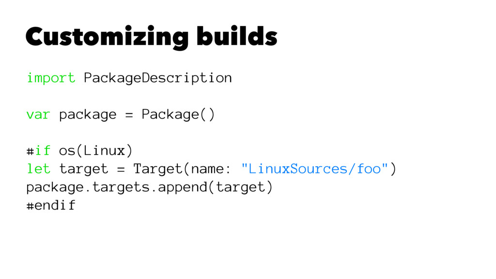 Customizing builds import PackageDescription va...