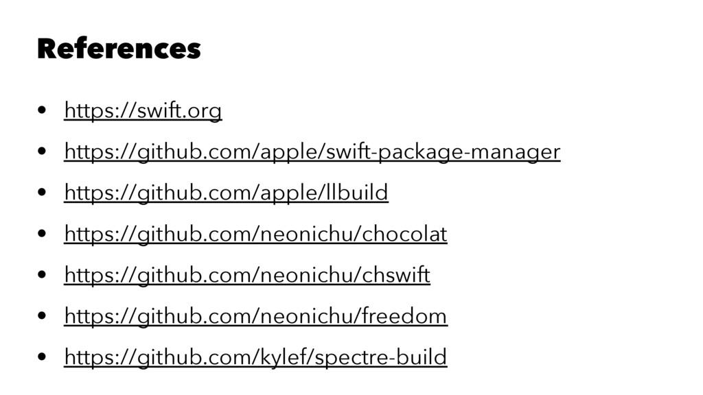 References • https://swift.org • https://github...