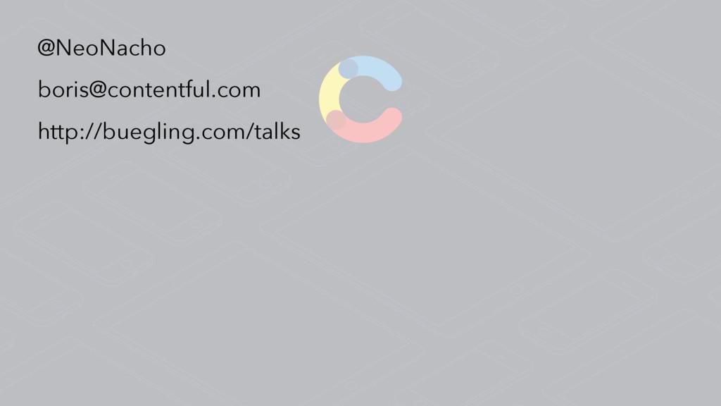 @NeoNacho boris@contentful.com http://buegling....