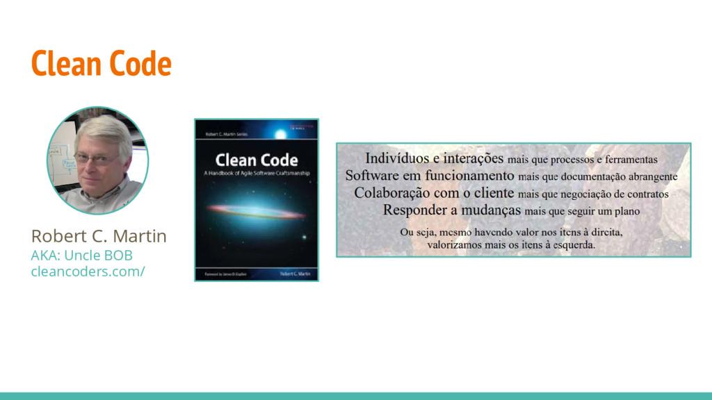 Clean Code Robert C. Martin AKA: Uncle BOB clea...