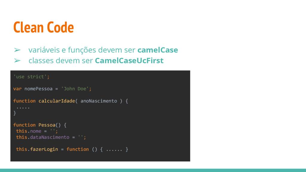 Clean Code ➢ variáveis e funções devem ser came...
