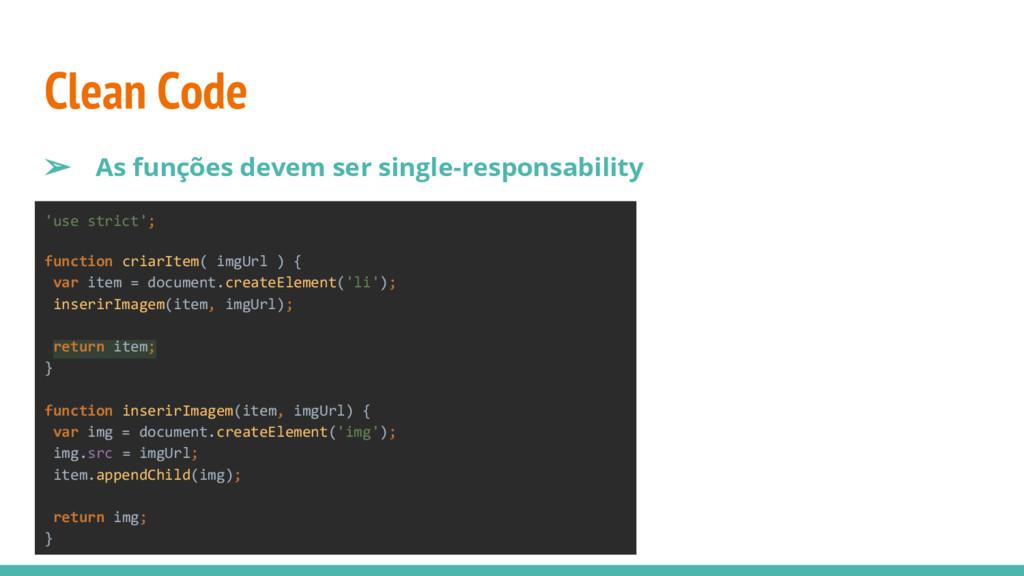 Clean Code ➢ As funções devem ser single-respon...