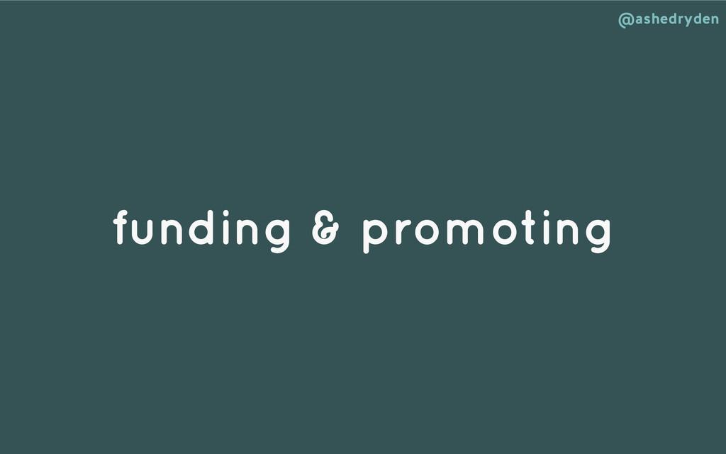 @ashedryden funding & promoting