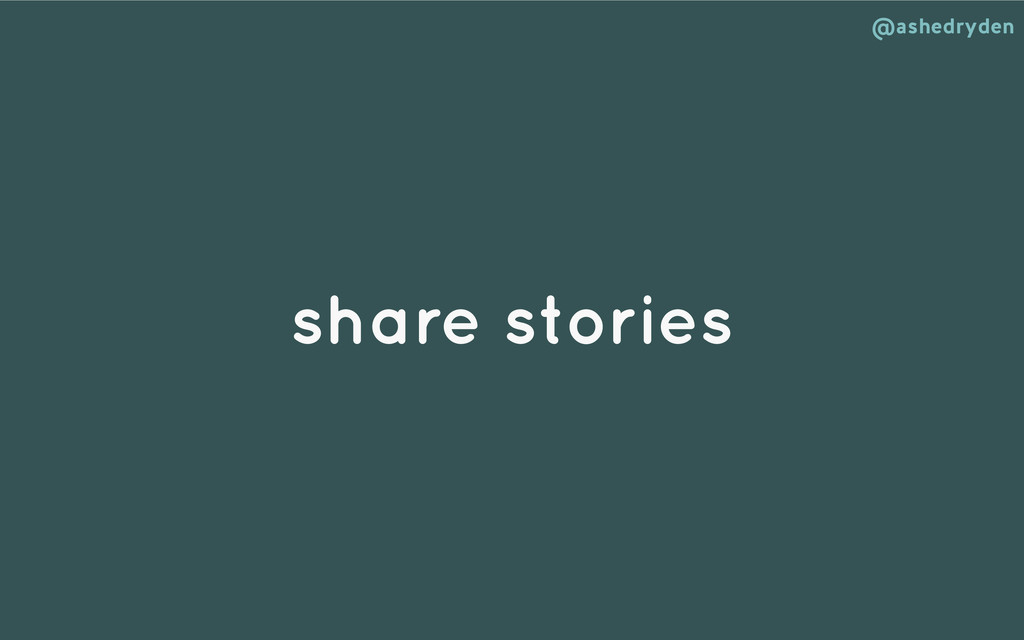 @ashedryden share stories