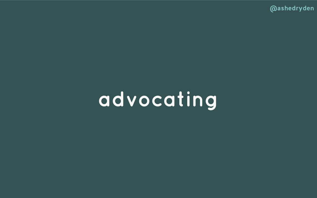 @ashedryden advocating