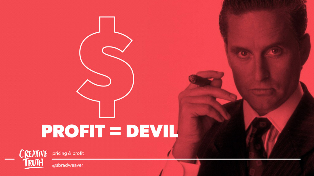 Obligatory Greetings. $ PROFIT = DEVIL pricing ...
