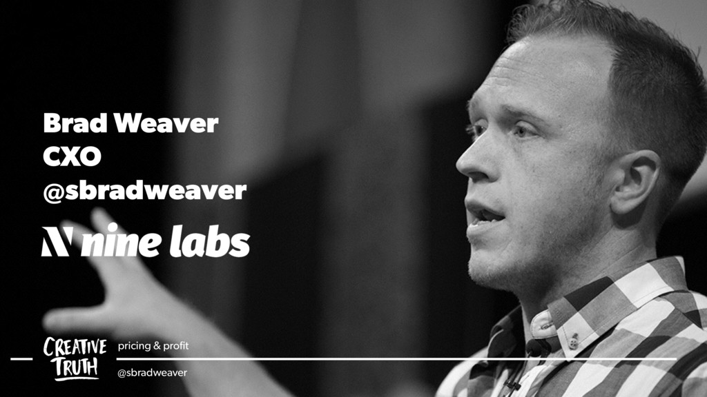 pricing & profit @sbradweaver Brad Weaver CXO @s...