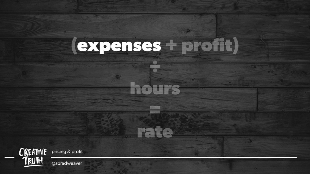 (expenses + profit) ÷ hours = rate pricing & pro...