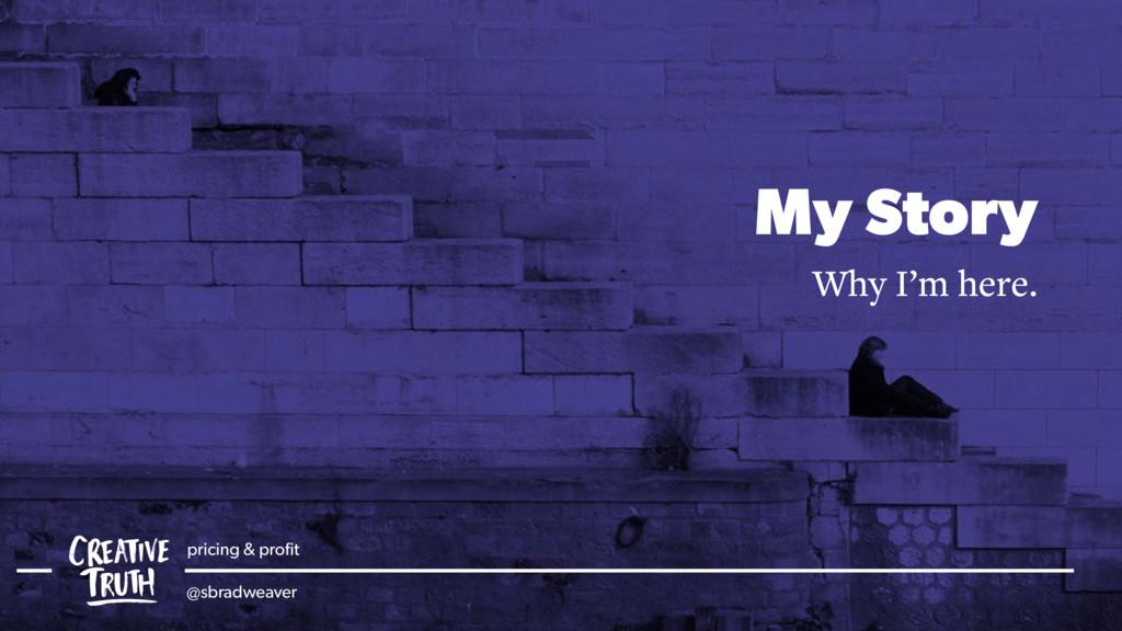 pricing & profit @sbradweaver My Story Why I'm h...