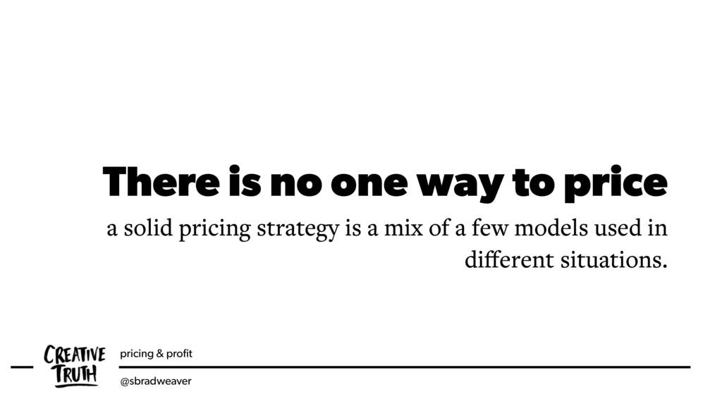pricing & profit @sbradweaver There is no one wa...