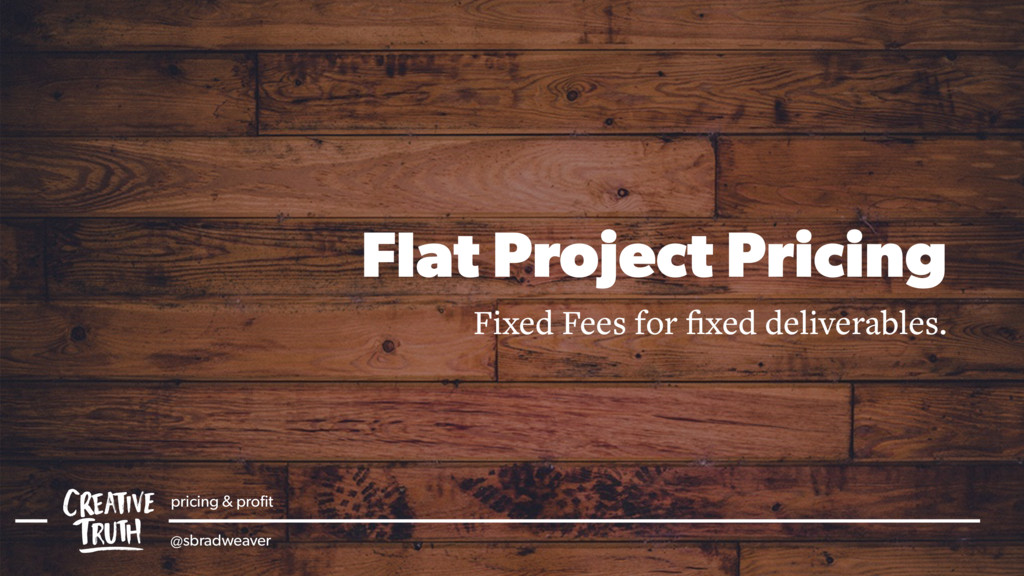 Flat Project Pricing Fixed Fees for fixed delive...