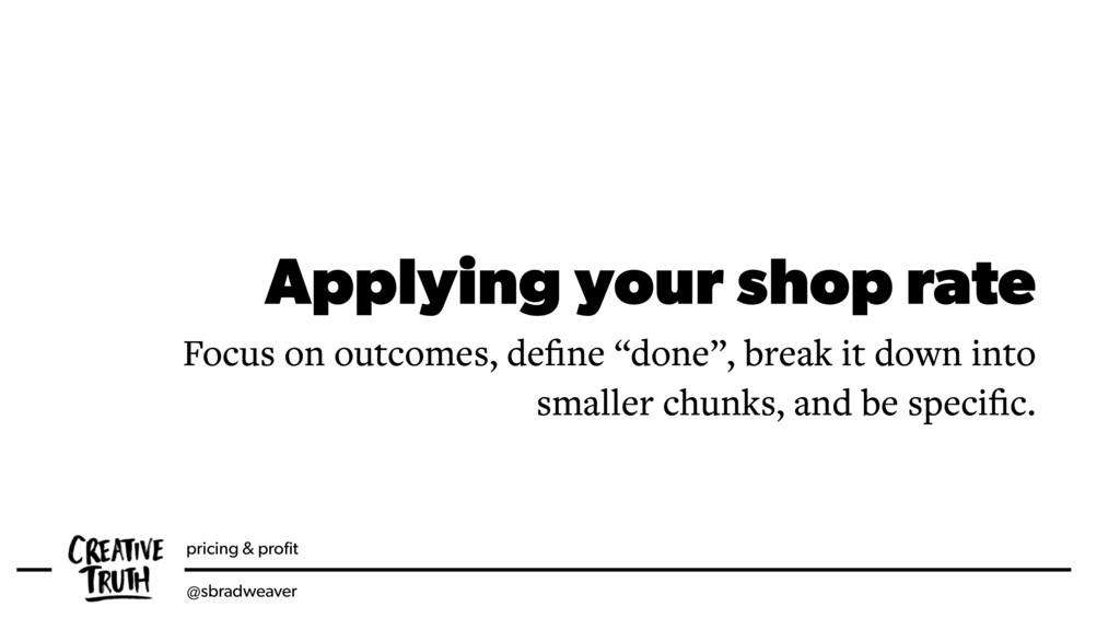 pricing & profit @sbradweaver Applying your shop...