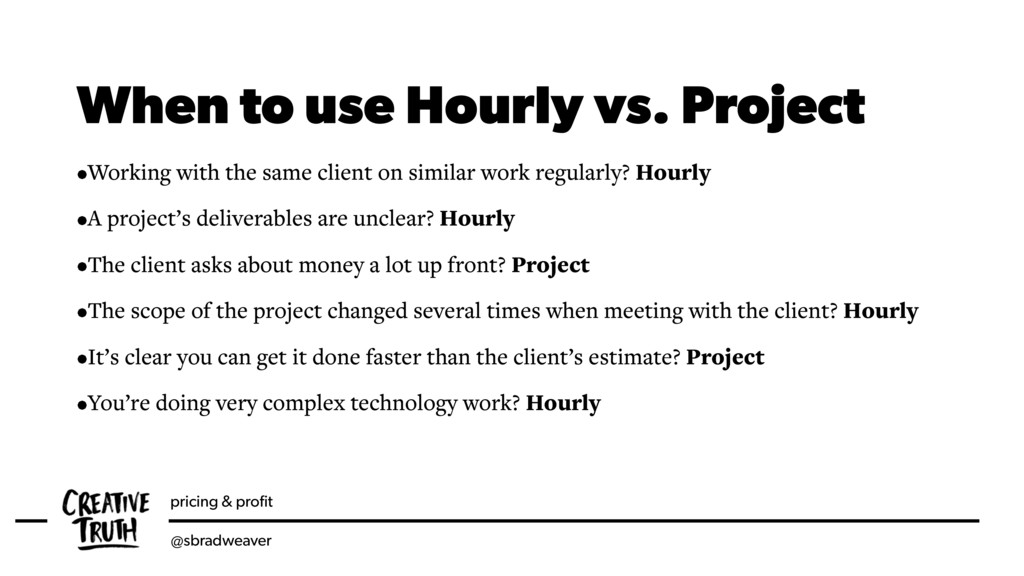 pricing & profit @sbradweaver When to use Hourly...