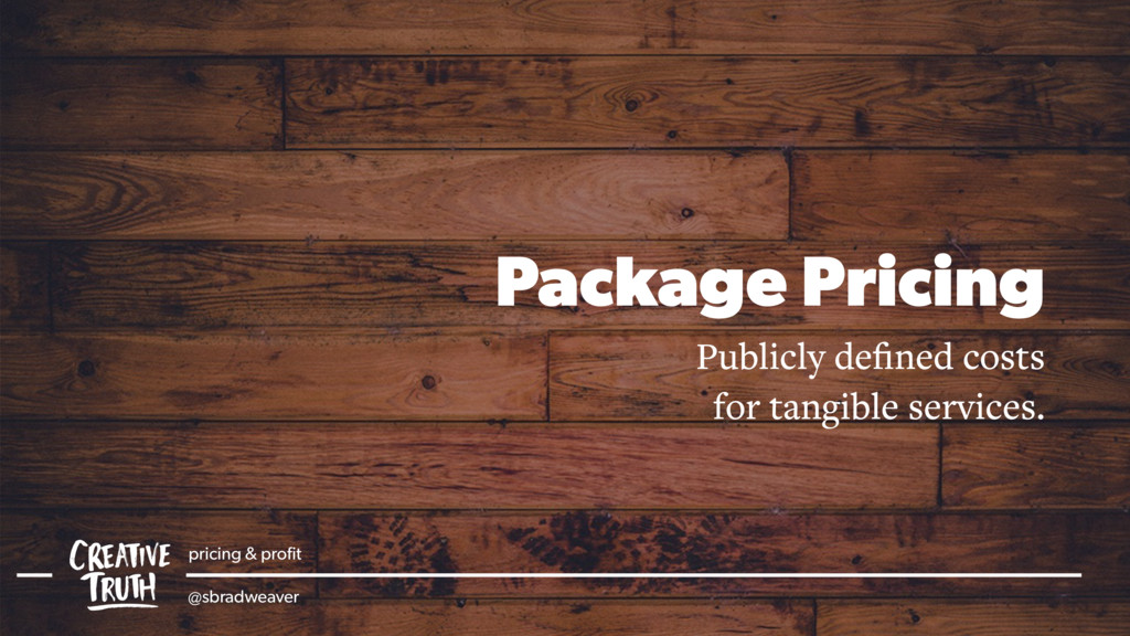 Package Pricing Publicly defined costs for tangi...