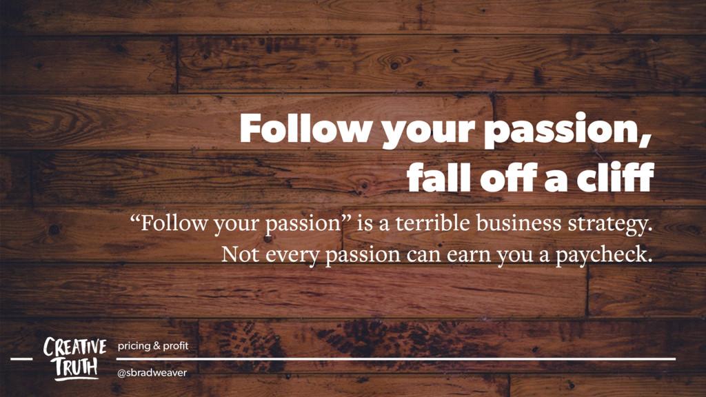 pricing & profit @sbradweaver Follow your passio...
