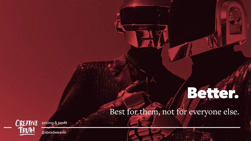 Better. Best for them, not for everyone else. p...