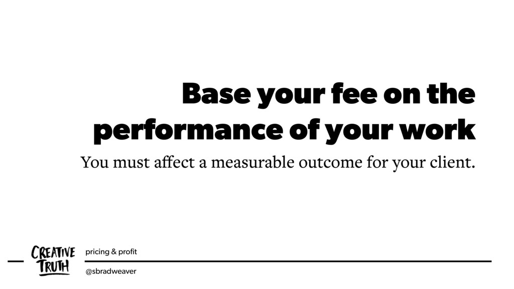 pricing & profit @sbradweaver Base your fee on t...